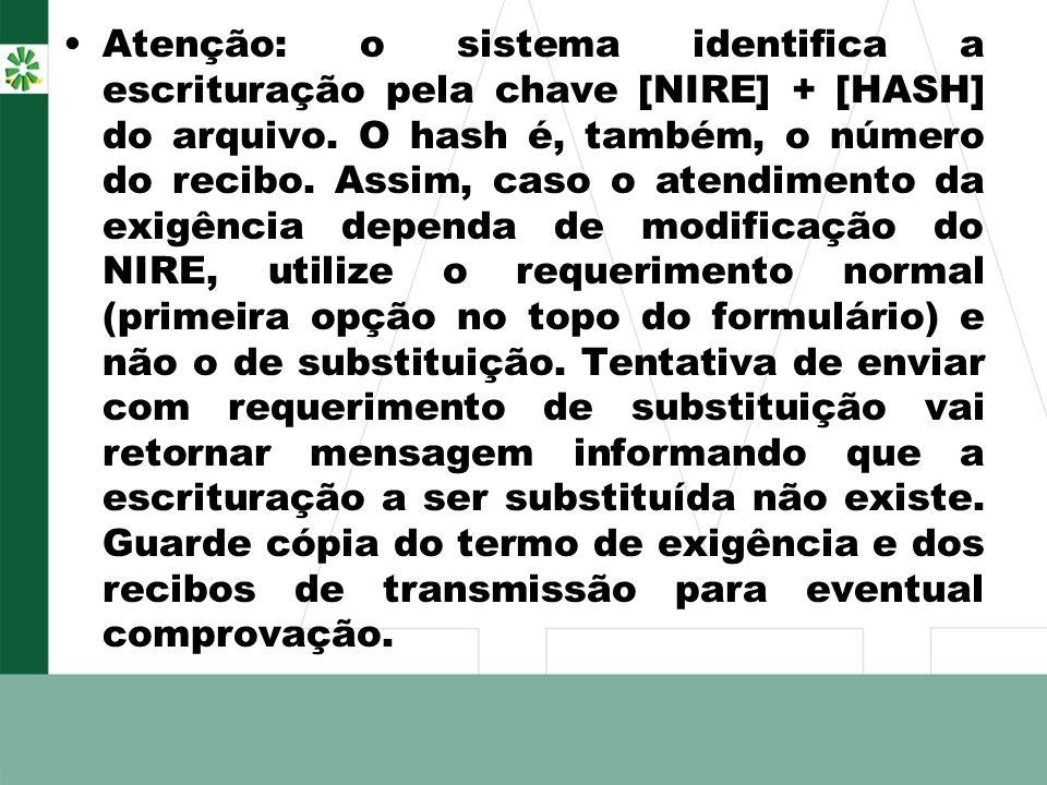 Atenção: o sistema identifica a escrituração pela chave [NIRE] + [HASH] do arquivo.